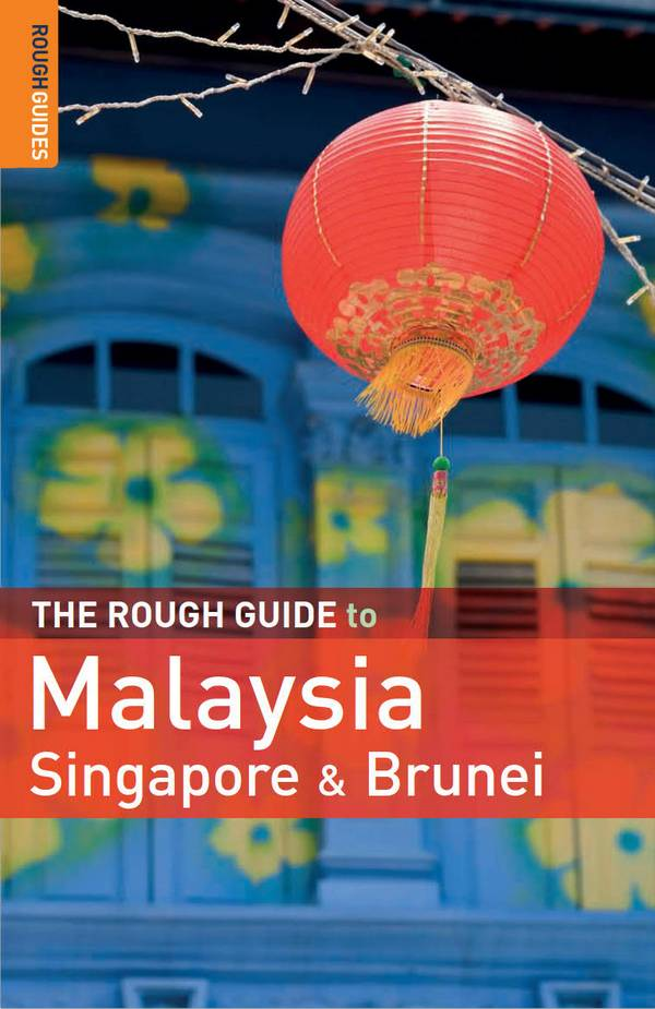 The Rough Guide to Malaysia, Singapore & Brunei (6th Edition, 2009)