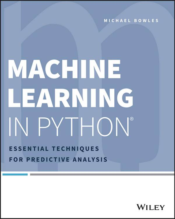 Machine Learning in Python – Essential Techniques for Predictive Analysis