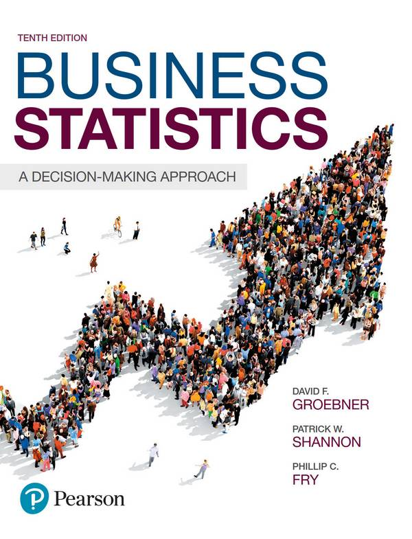 Business Statistics - A Decision-Making Approach (10th Edition)