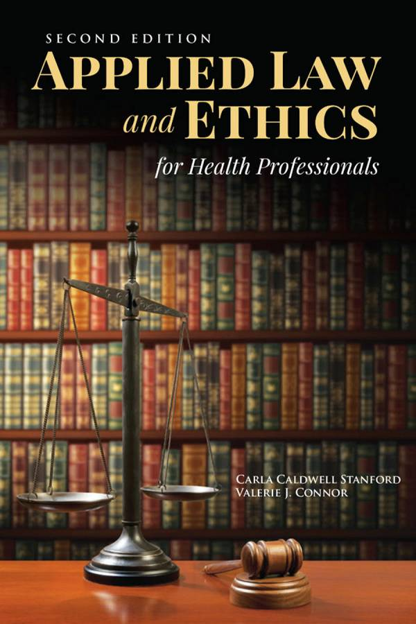 Applied Law and Ethics for Health Professionals (2nd Edition)