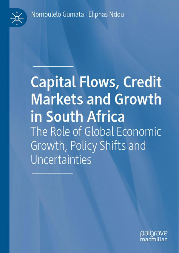 Capital Flows, Credit Markets and Growth in South Africa – The Role of Global Economic Growth, Policy Shifts and Uncertainties