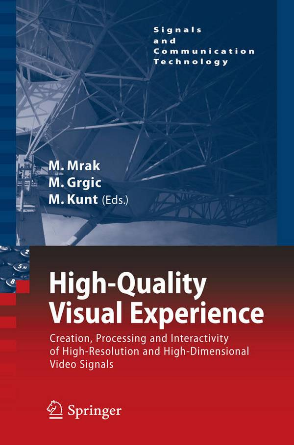 High-Quality Visual Experience – Creation, Processing and Interactivity of High-Resolution and High-Dimensional Video Signals