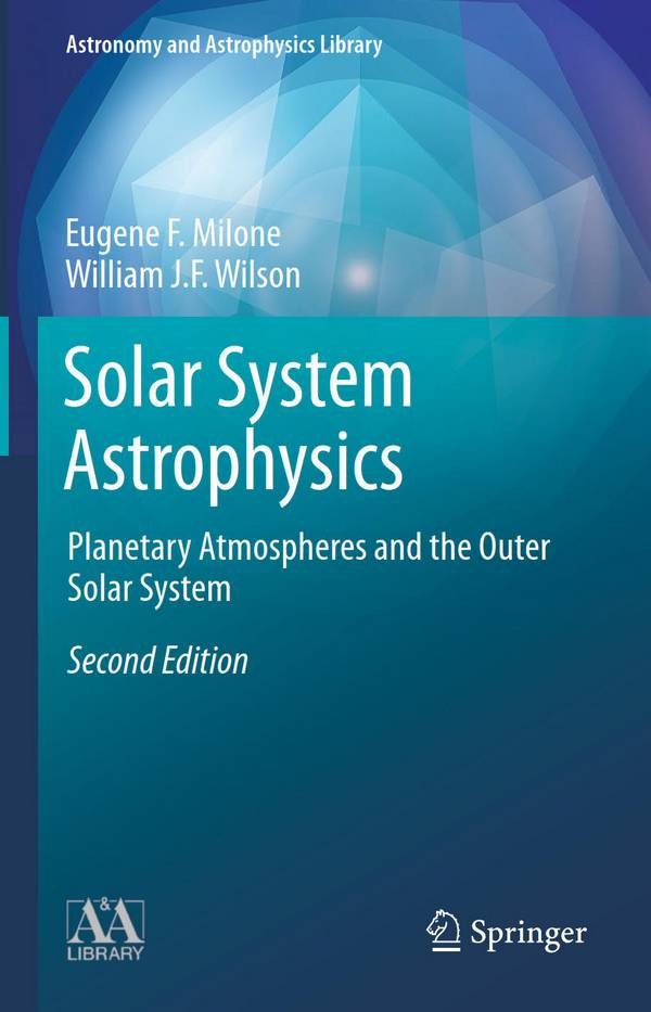 Solar System Astrophysics – Planetary Atmospheres and the Outer Solar System (2nd Edition)