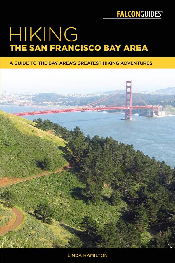 Hiking the San Francisco Bay Area – A Guide to the Bay Area's Greatest Hiking Adventures (2nd Edition)