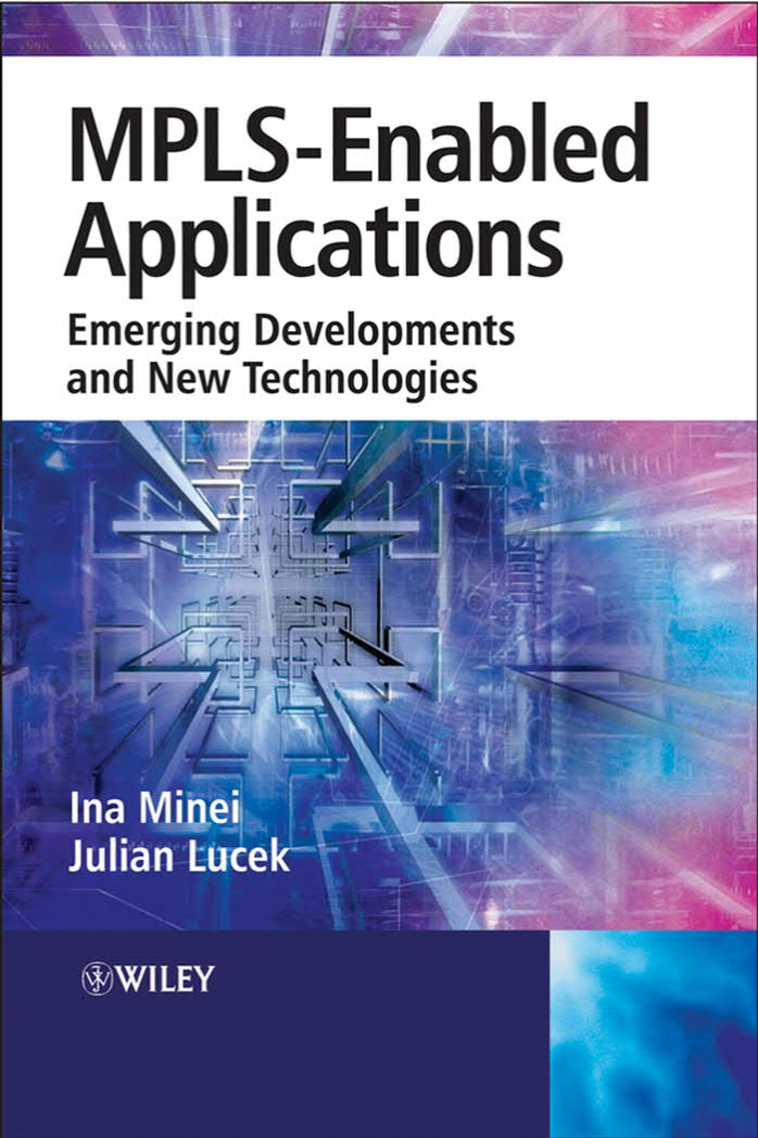 MPLS-Enabled Applications – Emerging Developments and New Technologies