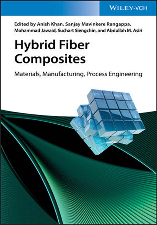 Hybrid Fiber Composites – Materials, Manufacturing, Process Engineering