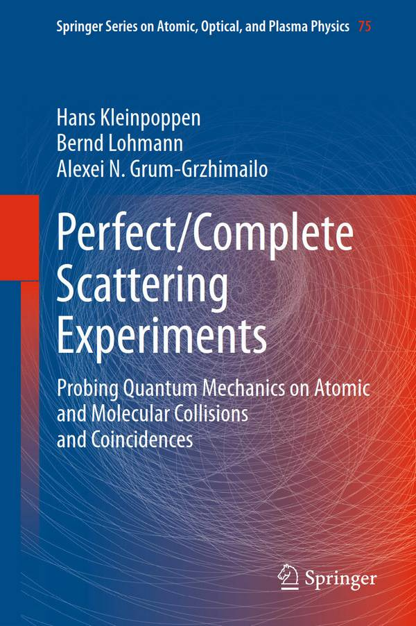 Perfect Complete Scattering Experiments – Probing Quantum Mechanics on Atomic and Molecular Collisions and Coincidences