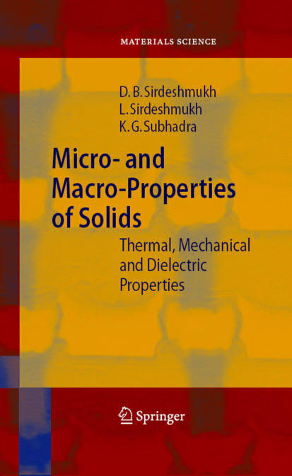 Micro- and Macro-Properties of Solids – Thermal, Mechanical and Dielectric Properties