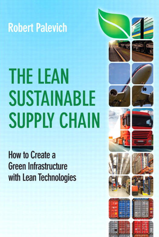 The Lean Sustainable Supply Chain – How to Create a Green Infrastructure with Lean Technologies