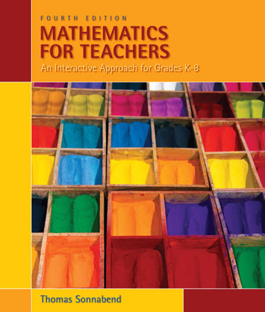 Mathematics for Teachers – An Interactive Approach for Grade K-8 (4th Edition)