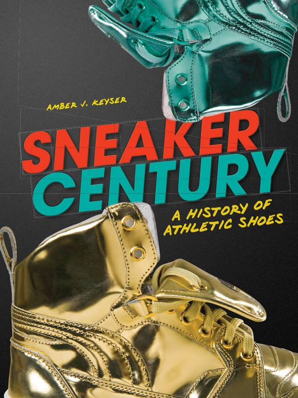 Sneaker Century – A History of Athletic Shoes
