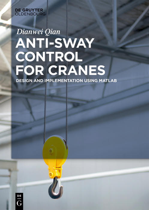 Anti-Sway Control for Cranes – Design and Implementation Using MATLAB