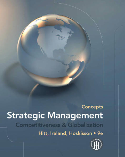 Strategic Management – Competitiveness and Globalization – Concepts (9th Edition)