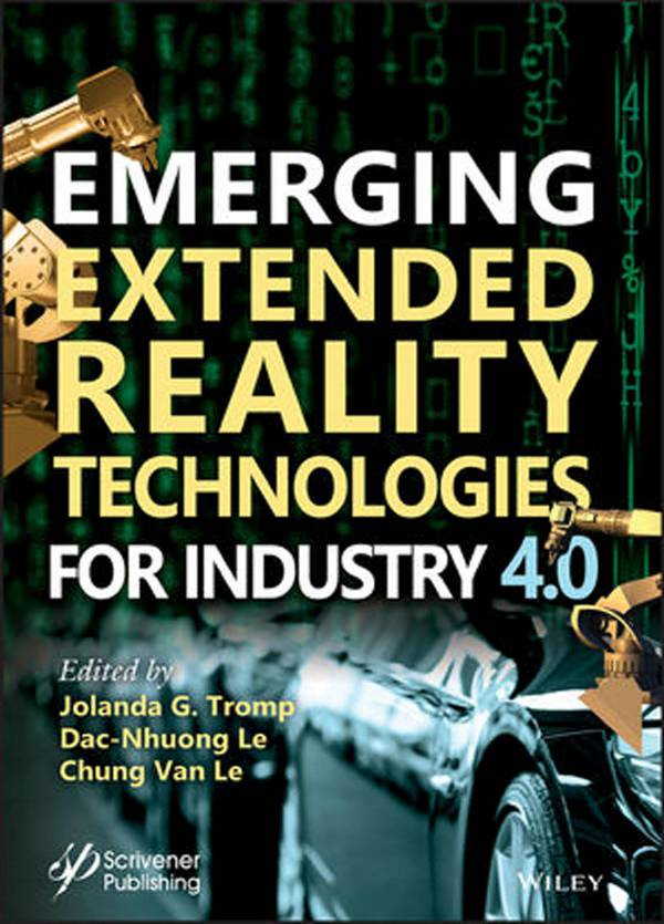 Emerging Extended Reality Technologies for Industry 4.0 – Experiences with Conception, Design, Implementation, Evaluation and Deployment