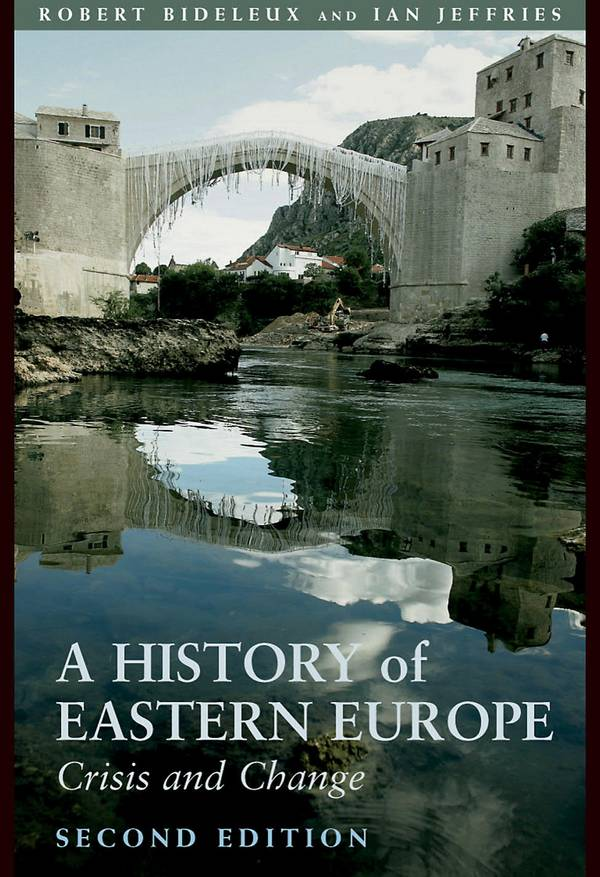 A History of Eastern Europe – Crisis and Change (2nd Edition)