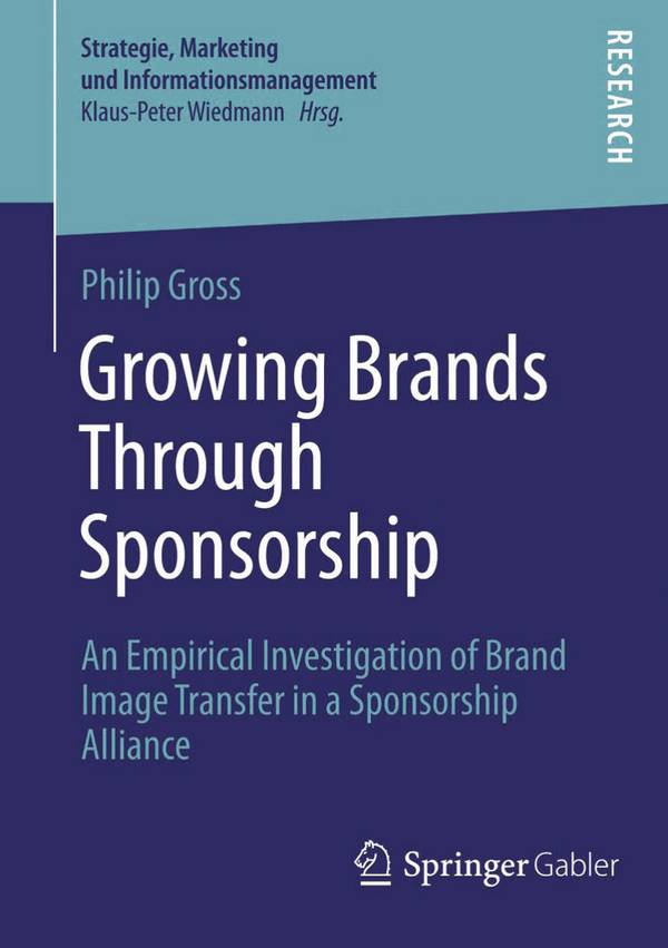 Growing Brands Through Sponsorship – An Empirical Investigation of Brand Image Transfer in a Sponsorship Alliance