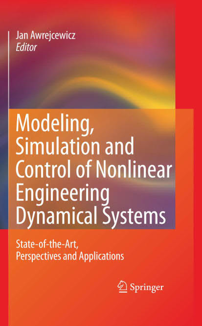 Modeling, Simulation and Control of Nonlinear Engineering Dynamical Systems – State-of-the-Art, Perspectives and Applications