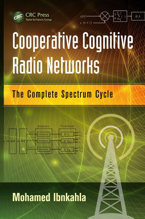 Cooperative Cognitive Radio Networks – The Complete Spectrum Cycle