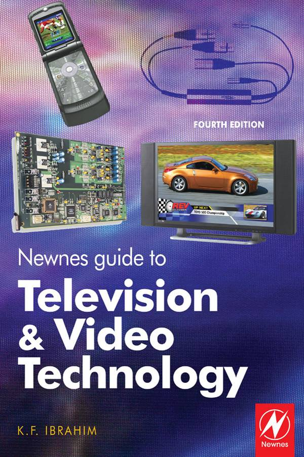 Newnes Guide to Television and Video Technology (4th Edition)
