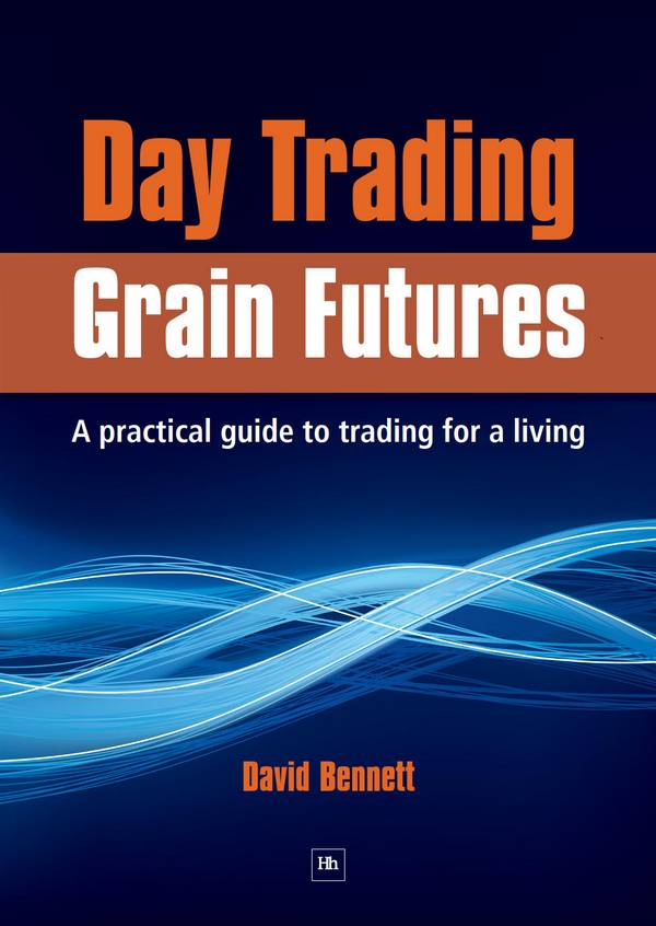 Day Trading Grain Futures – A Practical Guide to Trading for a Living