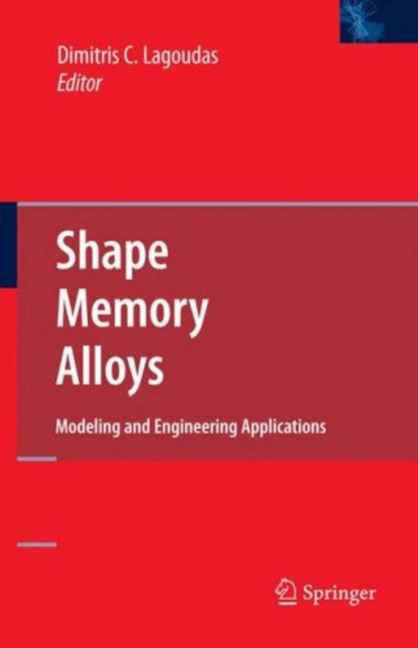 Shape Memory Alloys – Modeling and Engineering Applications