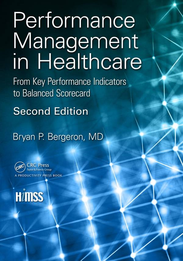Performance Management in Healthcare – From Key Performance Indicators to Balanced Scorecard (2nd Edition)