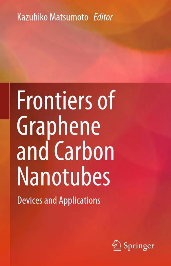 Frontiers of Graphene and Carbon Nanotubes – Devices and Applications
