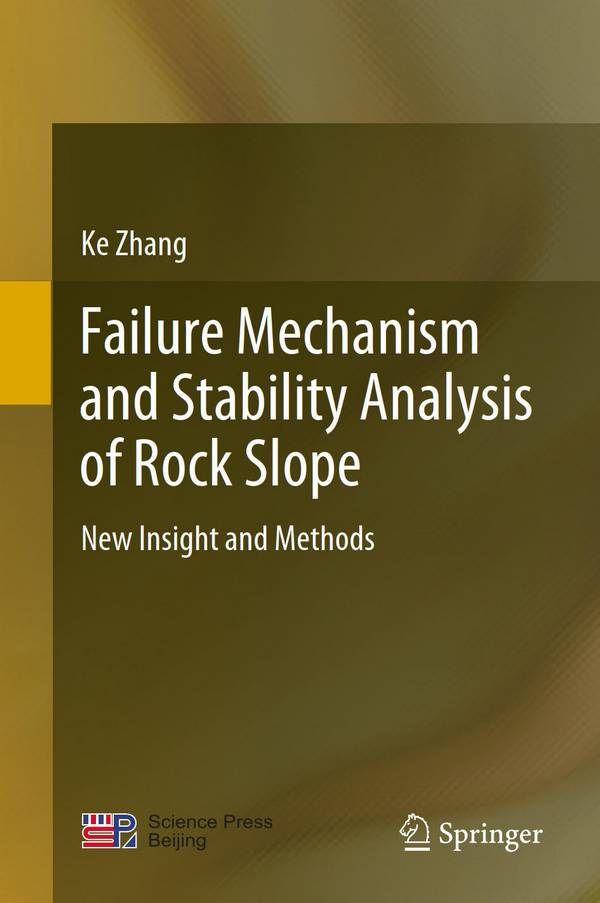 Failure Mechanism and Stability Analysis of Rock Slope – New Insight and Methods
