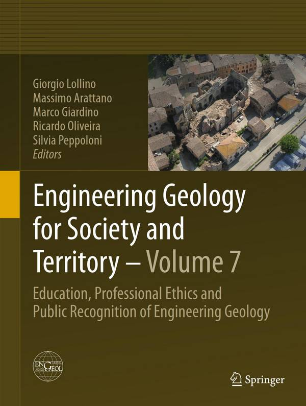 Engineering Geology for Society and Territory – Volume 7 – Education, Professional Ethics and Public Recognition of Engineering Geology