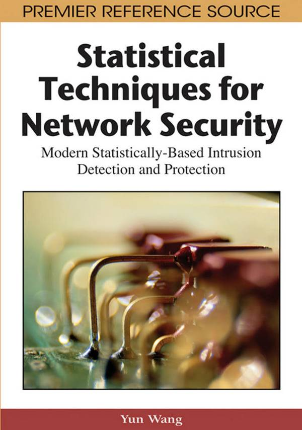 Statistical Techniques for Network Security - Modern Statistically-Based Intrusion Detection and Protection