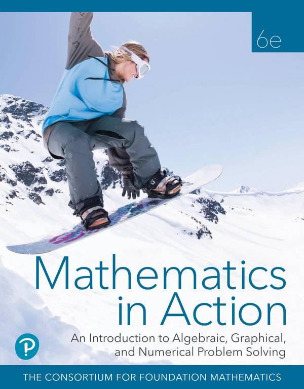 Mathematics in Action – An Introduction to Algebraic, Graphical, and Numerical Problem Solving (6th Edition)
