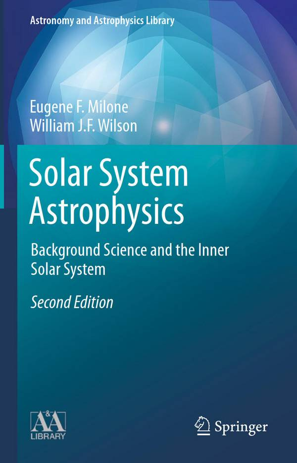 Solar System Astrophysics – Background Science and the Inner Solar System (2nd Edition)