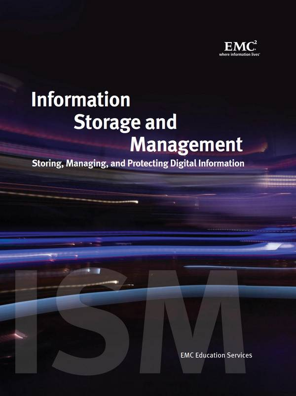 Information Storage and Management – Storing, Managing, and Protecting Digital Information