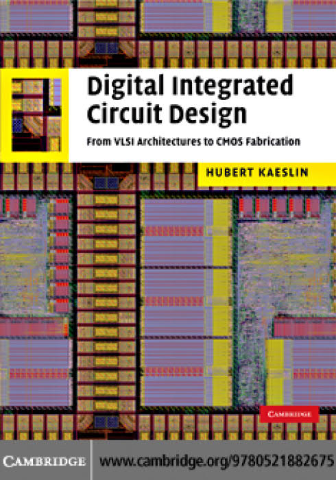 Digital Integrated Circuit Design – From VLSI Architectures to CMOS Fabrication