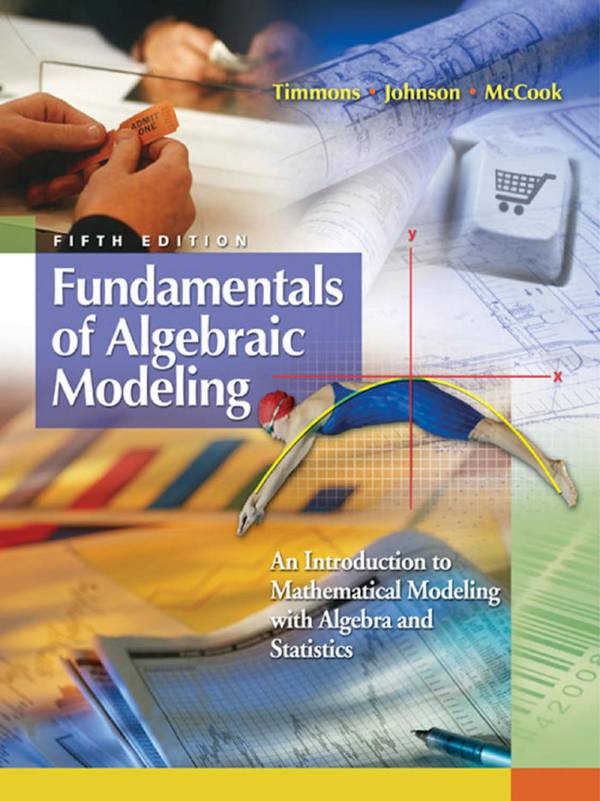 Fundamentals of Algebraic Modeling – An Introduction to Mathematical Modeling with Algebra and Statistics (5th Edition)
