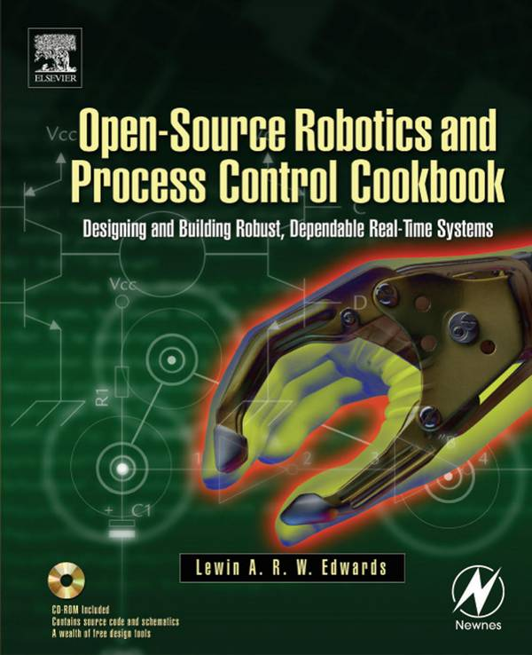 Open-Source Robotics and Process Control Cookbook – Designing and Building Robust, Dependable Real-time Systems
