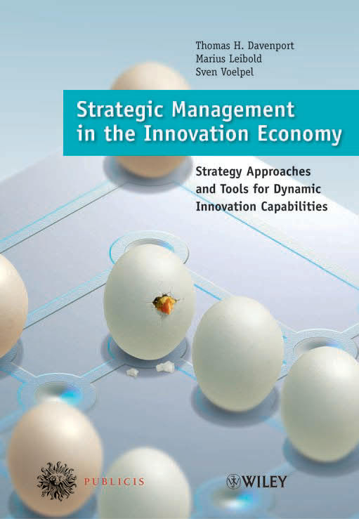 Strategic Management in the Innovation Economy – Strategic Approaches and Tools for Dynamic Innovation Capabilities