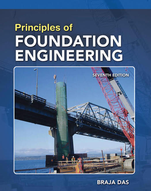 Principles of Foundation Engineering (7th SI Edition)