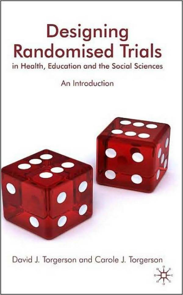 Designing Randomised Trials in Health, Education and the Social Sciences – An Introduction