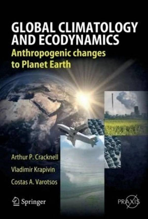 Global Climatology and Ecodynamics – Anthropogenic Changes to Planet Earth