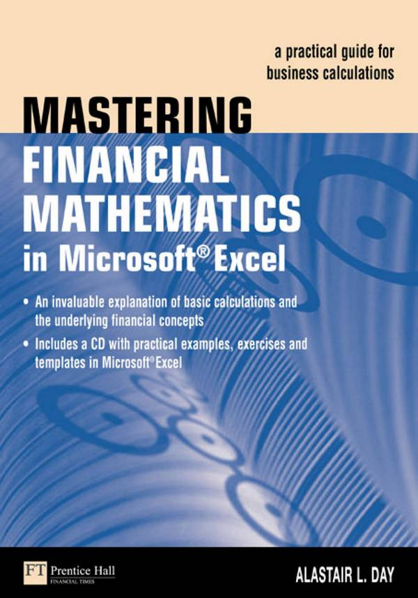 Mastering Financial Mathematics in Microsoft Excel – A Practical Guide for Business Calculations