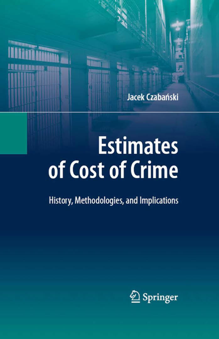 Estimates of Cost of Crime – History, Methodologies, and Implications