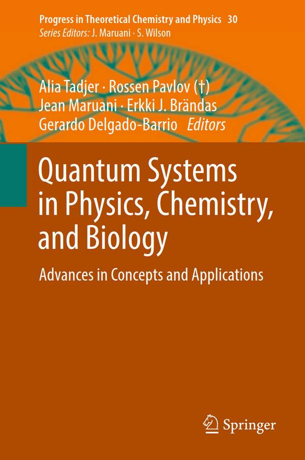 Quantum Systems in Physics, Chemistry, and Biology – Advances in Concepts and Applications