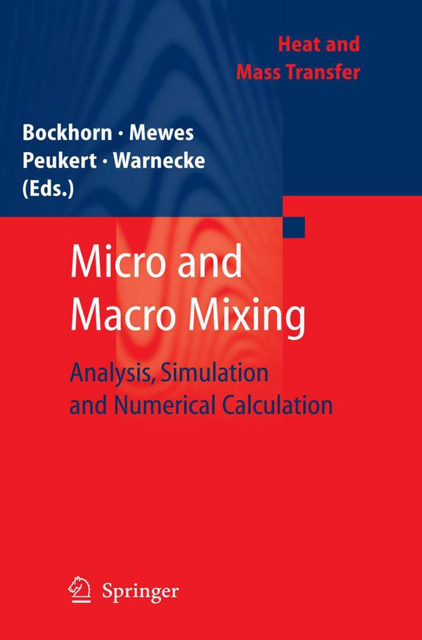 Micro and Macro Mixing – Analysis, Simulation and Numerical Calculation