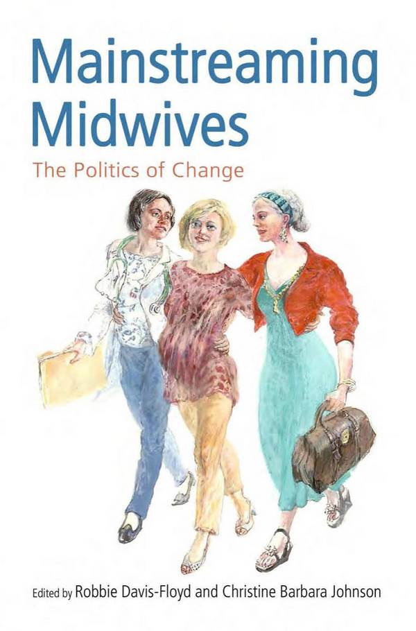 Mainstreaming Midwives – The Politics of Change