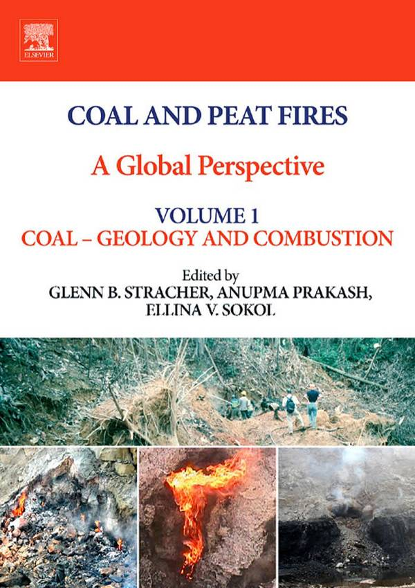 Coal and Peat Fires – A Global Perspective – Volume 1 – Coal – Geology and Combustion