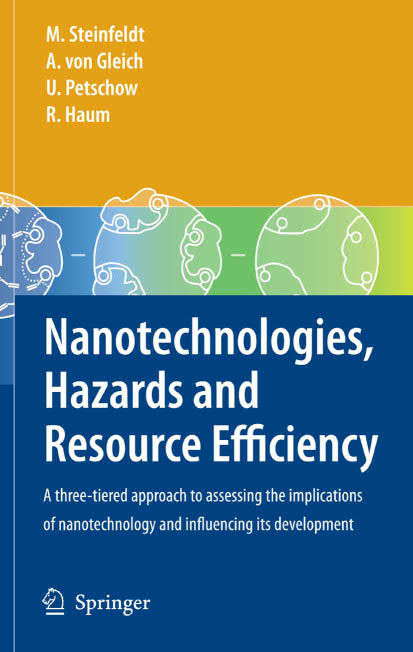 Nanotechnologies, Hazards, and Resource Efficiency – A Three-Tiered Approach to Assessing the Implications of Nanotechnology and Influencing Its Development