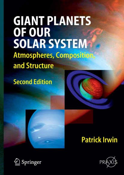 Giant Planets of Our Solar System – Atmospheres, Composition, and Structure (2nd Edition)