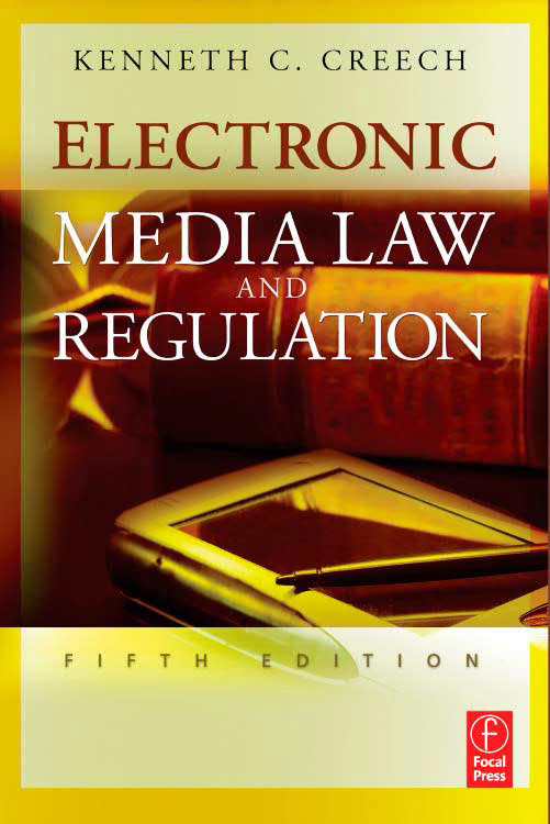Electronic Media Law and Regulation (5th Edition)