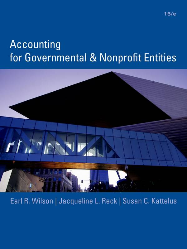 Accounting for Governmental and Nonprofit Entities (15th Edition)